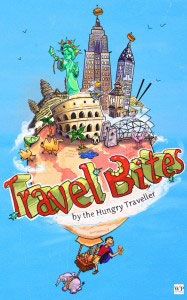 The Hungry Traveller, Travel Bites